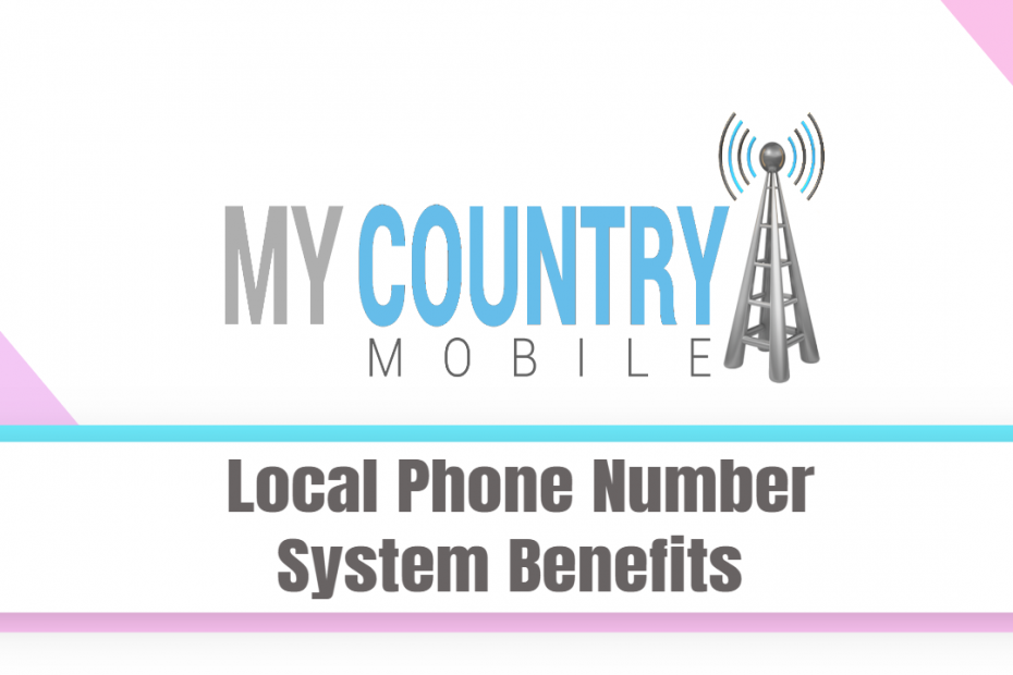 Local Phone Number System Benefits - My Country Mobile