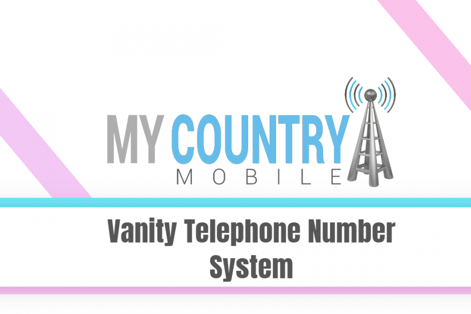 Vanity Telephone Number System - My Country Mobile
