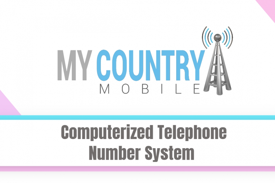 Computerized Telephone Number System - My Country Mobile