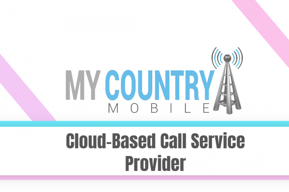 Cloud Based Call Service Provider - My Country Mobile