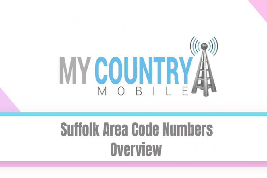 Suffolk Area Code Numbers Overview - My Country Mobile