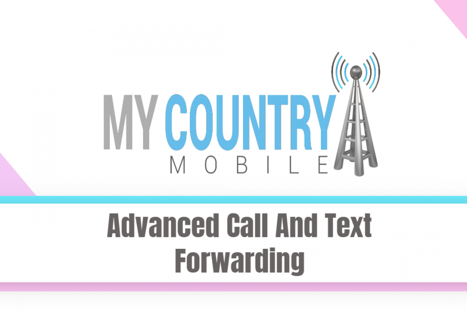 Advanced Call And Text Forwarding - My Country Mobile