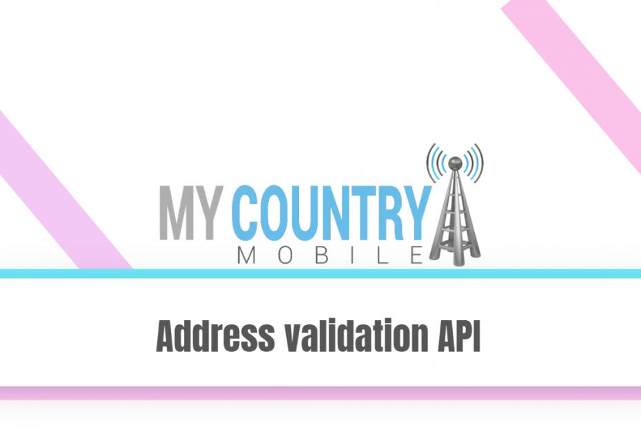Address validation API- My Country Mobile