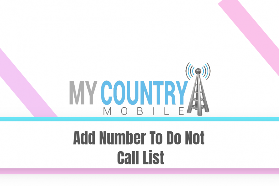 Add Number To Do Not Call List - My Country Mobile