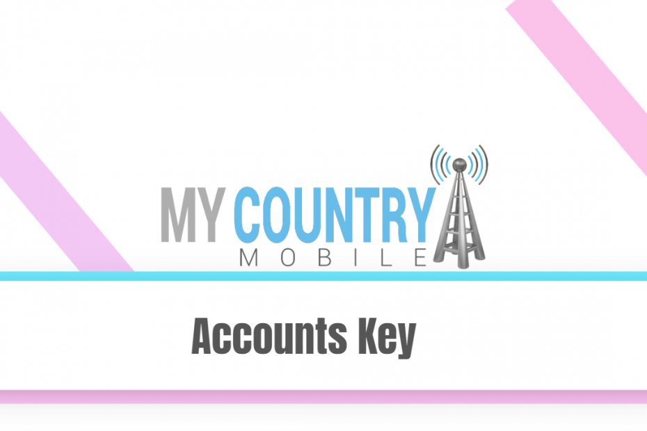 Accounts Key - My Country MobileAccounts Key - My Country Mobile