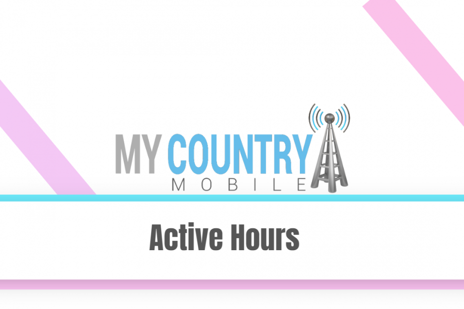 Active Hours - My Country Mobile