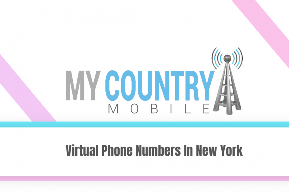 Virtual Phone Numbers In New York - My Country Mobile