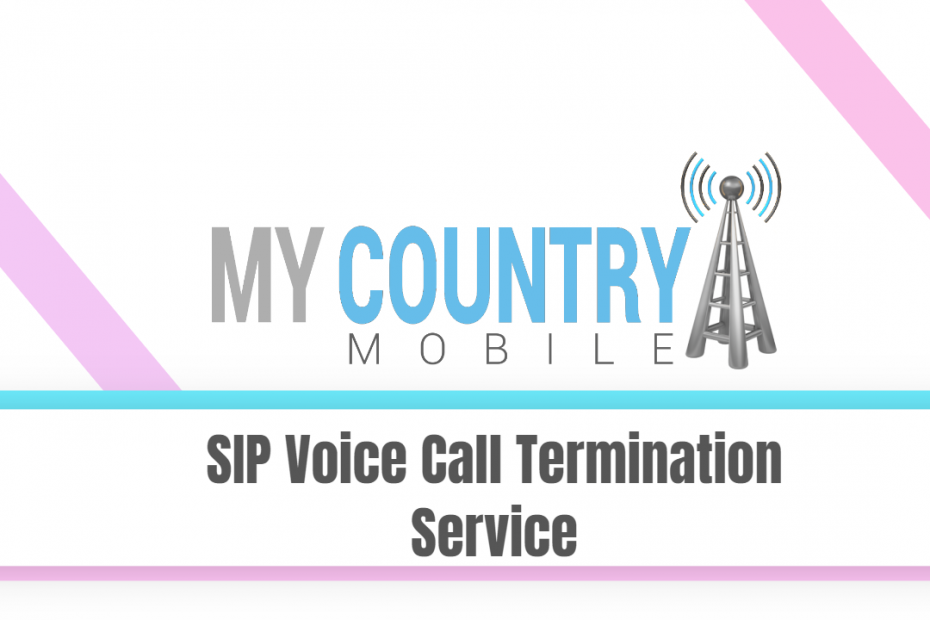 SIP Voice Call Termination Service - My Country Mobile