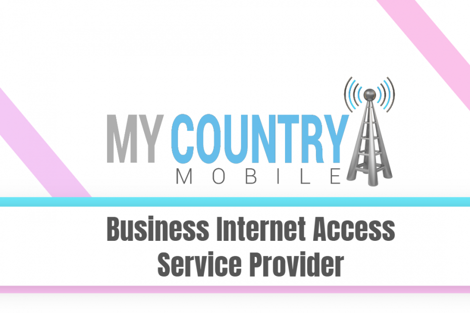 Business Internet Access Service Provider - My Country Mobile