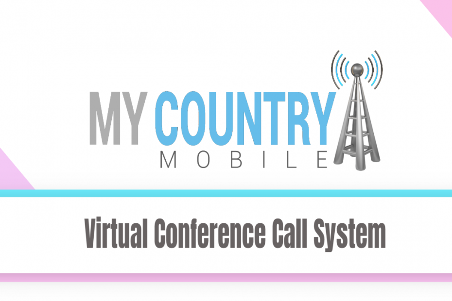 Virtual Conference Call System - My Country Mobile
