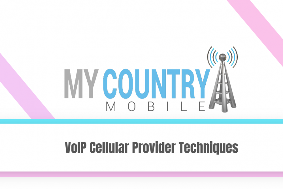 VoIP Cellular Provider Techniques - My Country Mobile