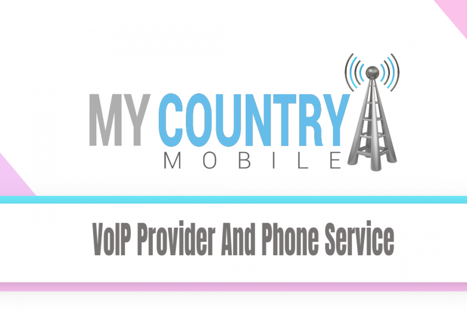 VoIP Provider And Phone Service - My Country Mobile