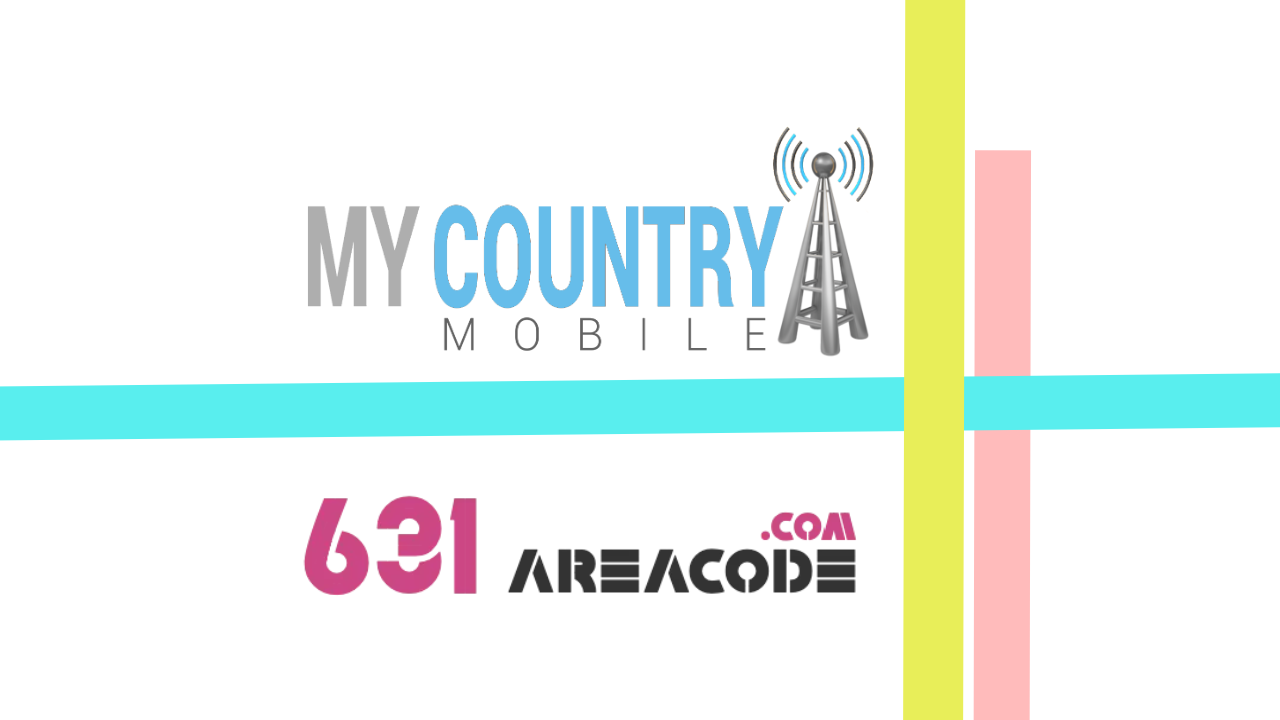 631 Area Code - My Country Mobile